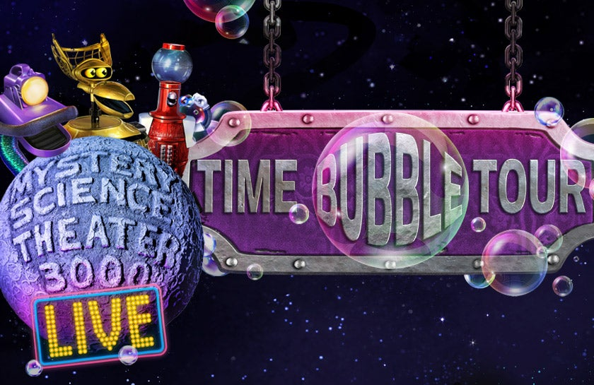 More Info for Mystery Science Theater 3000 Live: Time Bubble Tour
